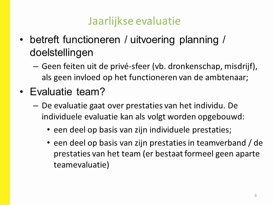 Jaarlijkse evaluatie Loopbaanvertr / onvoldoende contractueel: –geen beroep (ontslag mogelijk: arbeidsrecht) 17