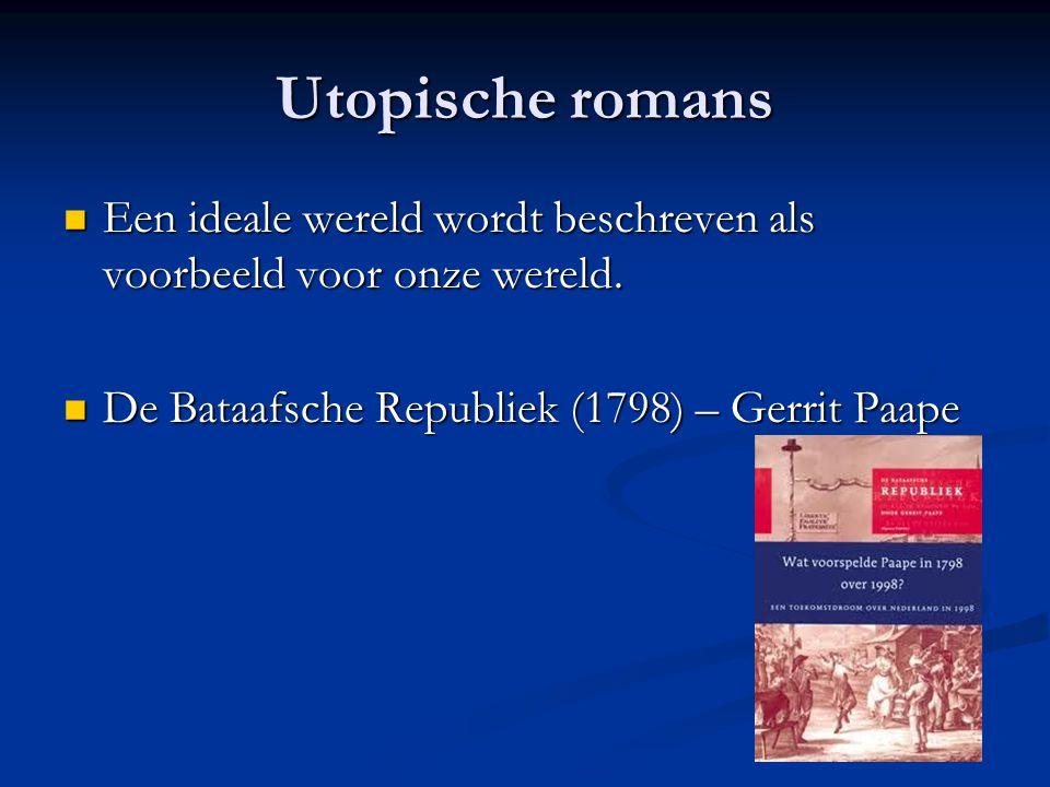 Utopische romans Een ideale wereld wordt beschreven als voorbeeld voor onze wereld. Een ideale wereld wordt beschreven als voorbeeld voor onze wereld.
