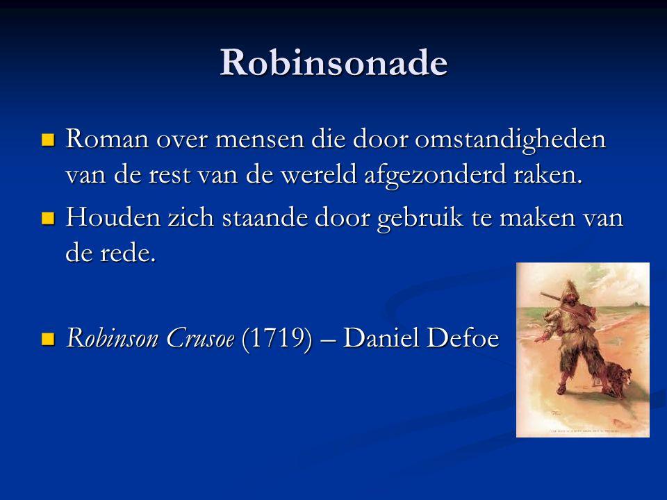 Robinsonade Roman over mensen die door omstandigheden van de rest van de wereld afgezonderd raken. Roman over mensen die door omstandigheden van de re