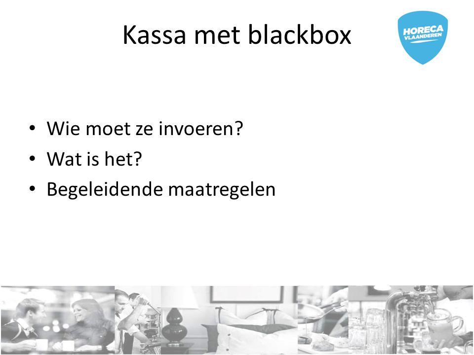 Kassa met blackbox Wie moet ze invoeren? Wat is het? Begeleidende maatregelen