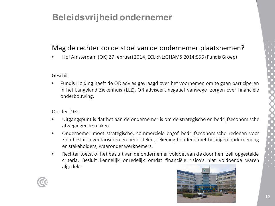Beleidsvrijheid ondernemer Mag de rechter op de stoel van de ondernemer plaatsnemen? Hof Amsterdam (OK) 27 februari 2014, ECLI:NL:GHAMS:2014:556 (Fund