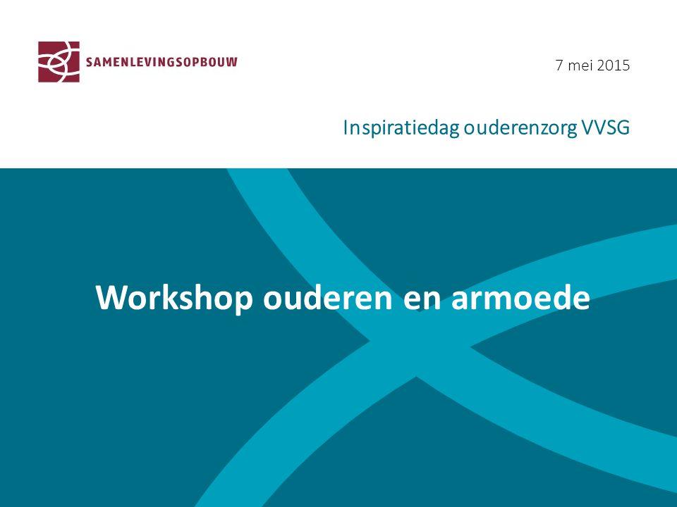 7 mei 2015 Inspiratiedag ouderenzorg VVSG Workshop ouderen en armoede