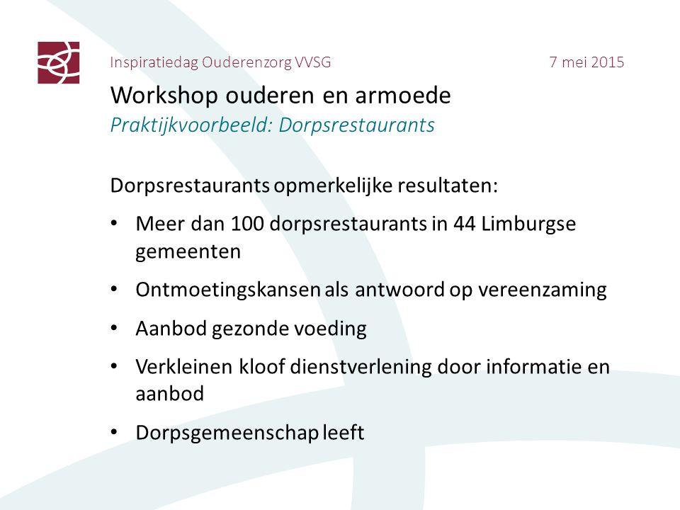 Inspiratiedag Ouderenzorg VVSG 7 mei 2015 Workshop ouderen en armoede Praktijkvoorbeeld: Dorpsrestaurants Dorpsrestaurants opmerkelijke resultaten: Me