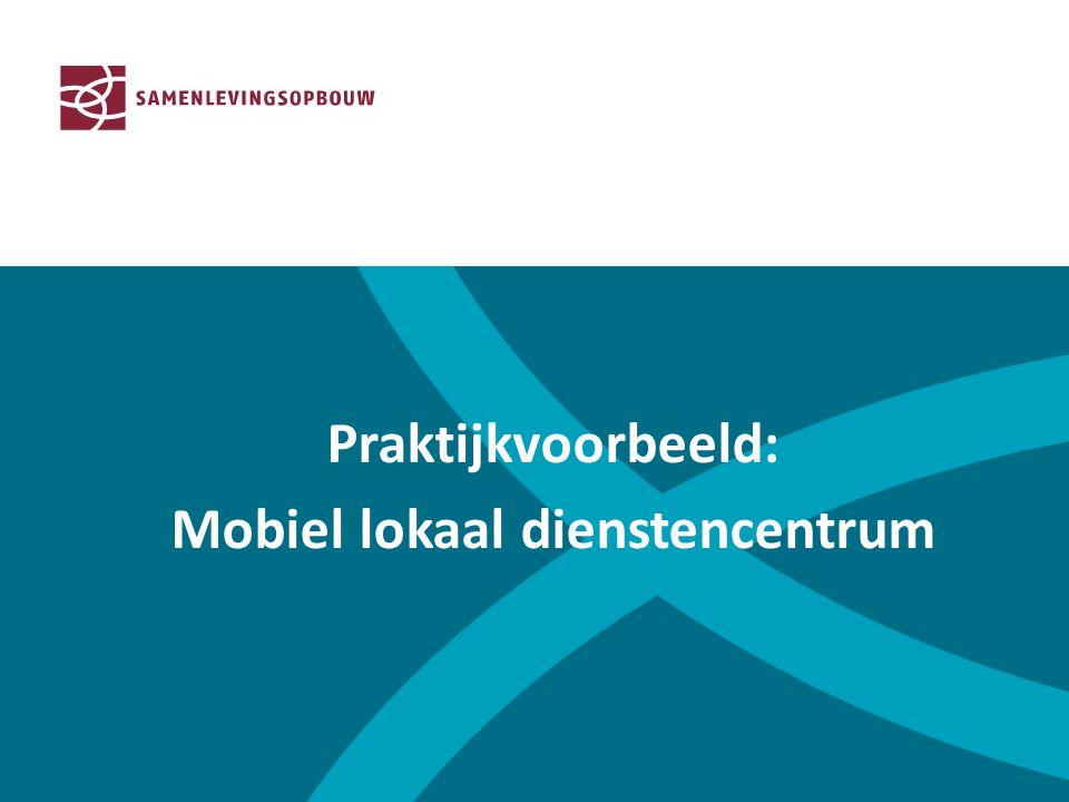 Praktijkvoorbeeld: Mobiel lokaal dienstencentrum