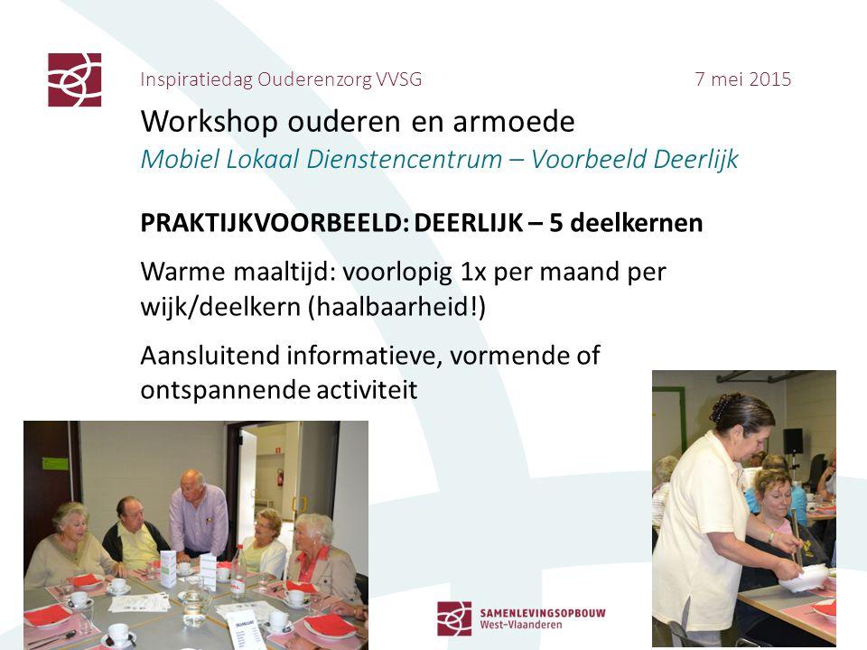 Inspiratiedag Ouderenzorg VVSG 7 mei 2015 Workshop ouderen en armoede Mobiel Lokaal Dienstencentrum – Voorbeeld Deerlijk PRAKTIJKVOORBEELD: DEERLIJK –