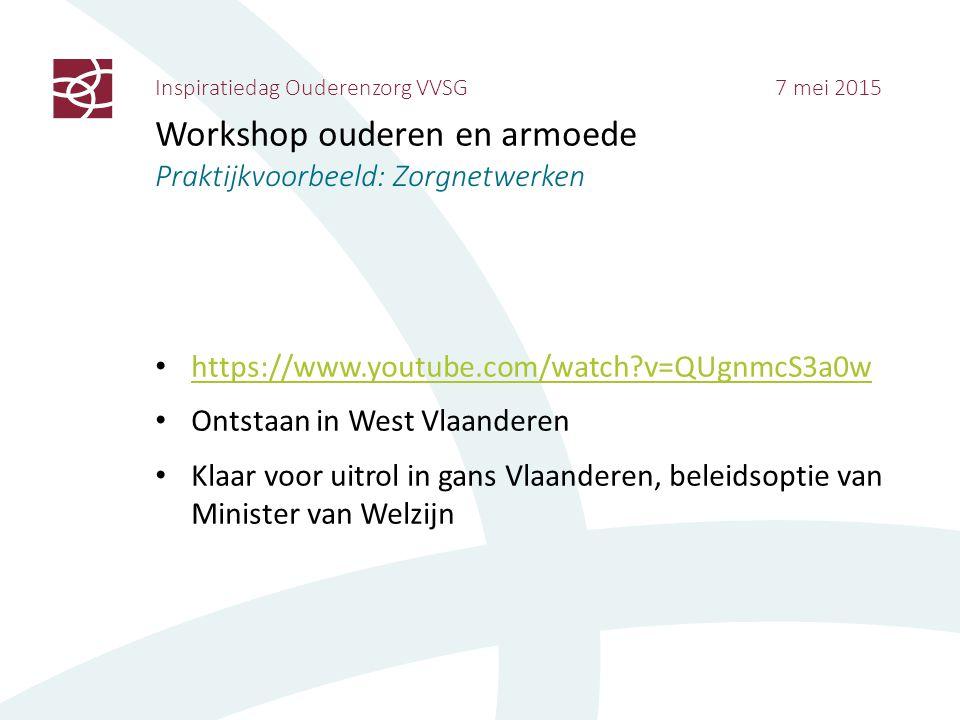 Inspiratiedag Ouderenzorg VVSG 7 mei 2015 Workshop ouderen en armoede Praktijkvoorbeeld: Zorgnetwerken https://www.youtube.com/watch?v=QUgnmcS3a0w Ont