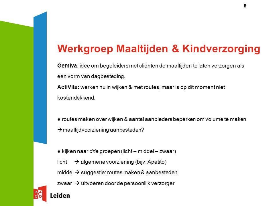 Werkgroep Maaltijden & Kindverzorging Gemiva: idee om begeleiders met cliënten de maaltijden te laten verzorgen als een vorm van dagbesteding.