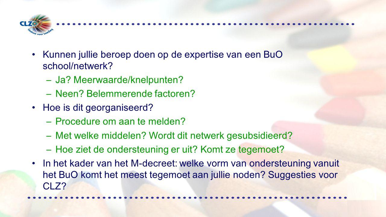 Kunnen jullie beroep doen op de expertise van een BuO school/netwerk.