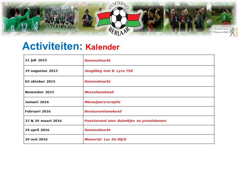 Activiteiten: Kalender 21 juli 2015 Rommelmarkt 19 augustus 2015Jeugddag met K.