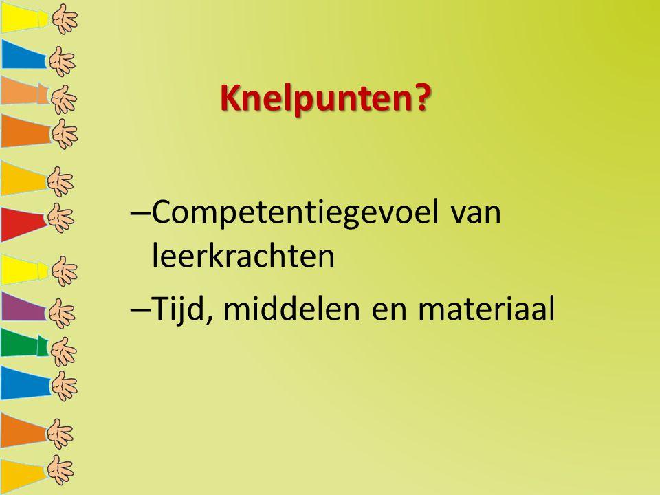 Knelpunten? – Competentiegevoel van leerkrachten – Tijd, middelen en materiaal