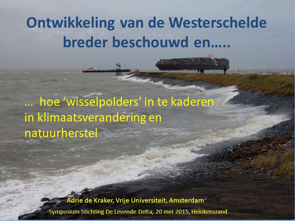 Ontwikkeling van de Westerschelde breder beschouwd en…..