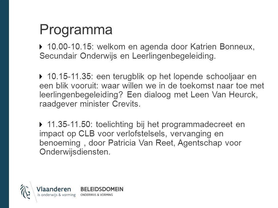 Programma 10.00-10.15: welkom en agenda door Katrien Bonneux, Secundair Onderwijs en Leerlingenbegeleiding.
