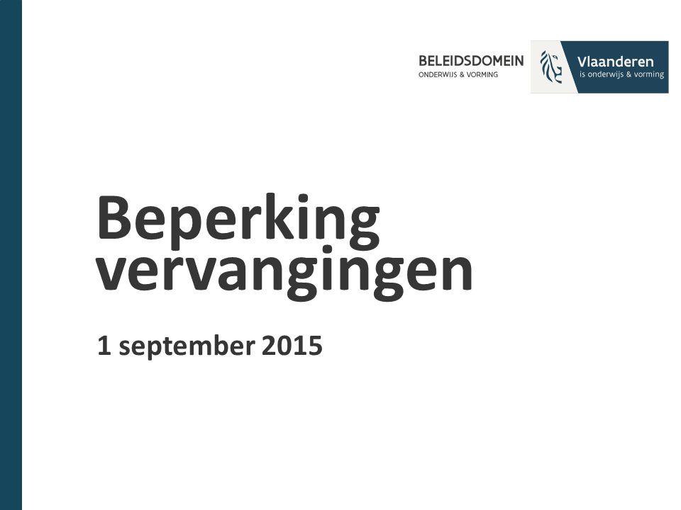 Beperking vervangingen 1 september 2015
