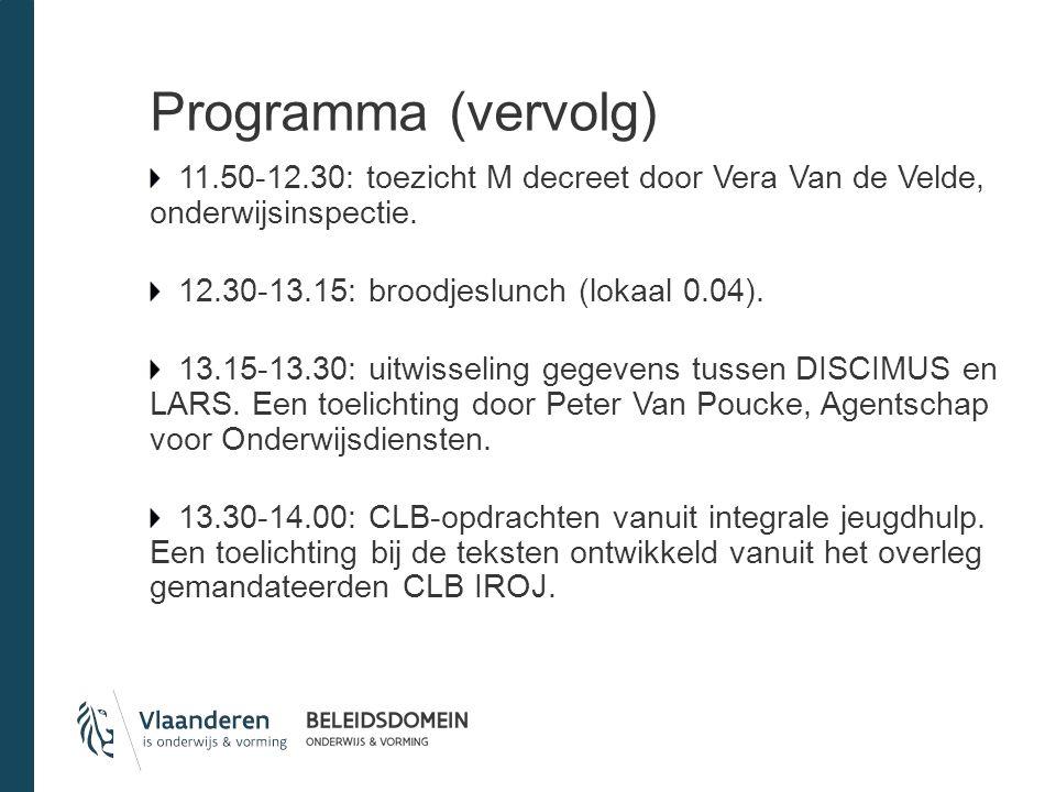 Programma (vervolg) 11.50-12.30: toezicht M decreet door Vera Van de Velde, onderwijsinspectie.