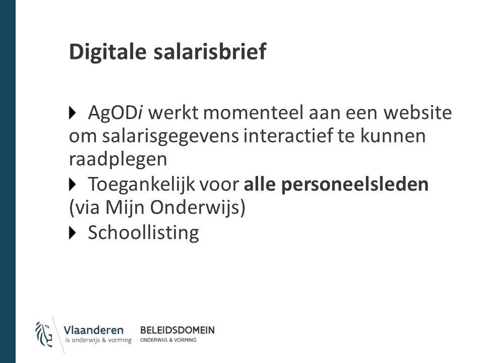 AgODi werkt momenteel aan een website om salarisgegevens interactief te kunnen raadplegen Toegankelijk voor alle personeelsleden (via Mijn Onderwijs) Schoollisting