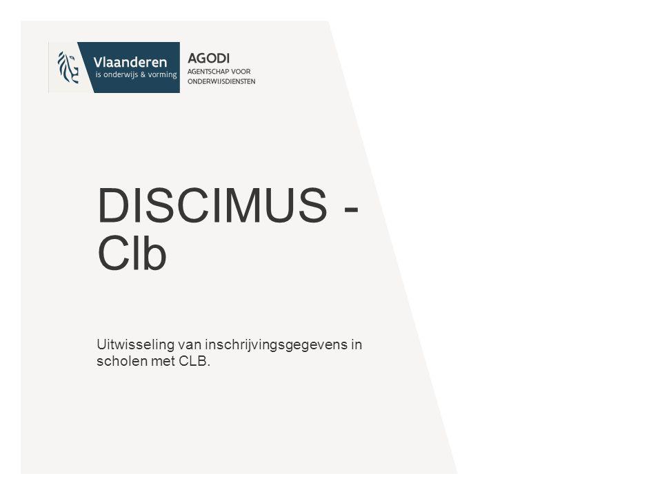 DISCIMUS - Clb Uitwisseling van inschrijvingsgegevens in scholen met CLB.