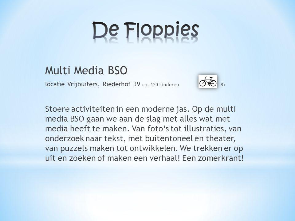 Multi Media BSO locatie Vrijbuiters, Riederhof 39 ca. 120 kinderen 8+ Stoere activiteiten in een moderne jas. Op de multi media BSO gaan we aan de sla