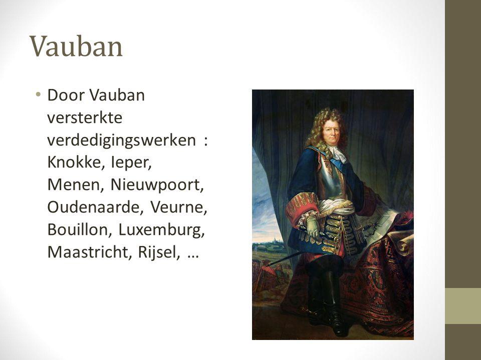 Vauban Door Vauban versterkte verdedigingswerken : Knokke, Ieper, Menen, Nieuwpoort, Oudenaarde, Veurne, Bouillon, Luxemburg, Maastricht, Rijsel, …