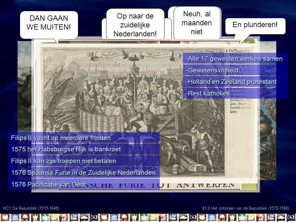 HC1 De Republiek (1515-1648) §1.2 Het ontstaan van de Republiek (1572-1588) Pacificatie van Gent Heb jij de laatste tijd soldij gehad.
