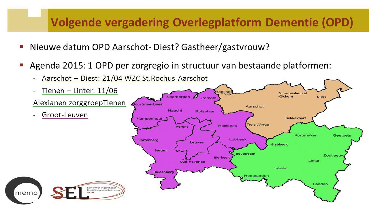 Volgende vergadering Overlegplatform Dementie (OPD)  Nieuwe datum OPD Aarschot- Diest.