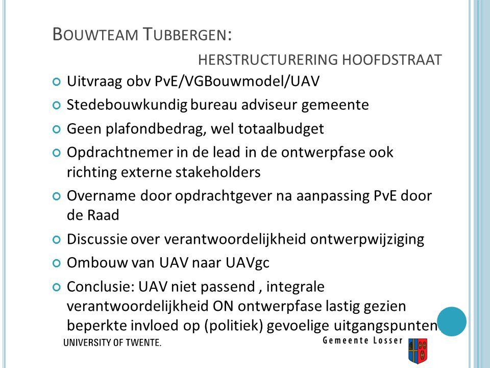 Uitvraag obv PvE/VGBouwmodel/UAV Stedebouwkundig bureau adviseur gemeente Geen plafondbedrag, wel totaalbudget Opdrachtnemer in de lead in de ontwerpf