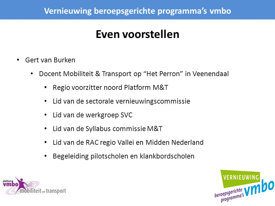 """Even voorstellen Vernieuwing beroepsgerichte programma's vmbo Gert van Burken Docent Mobiliteit & Transport op """"Het Perron"""" in Veenendaal Regio voorzi"""