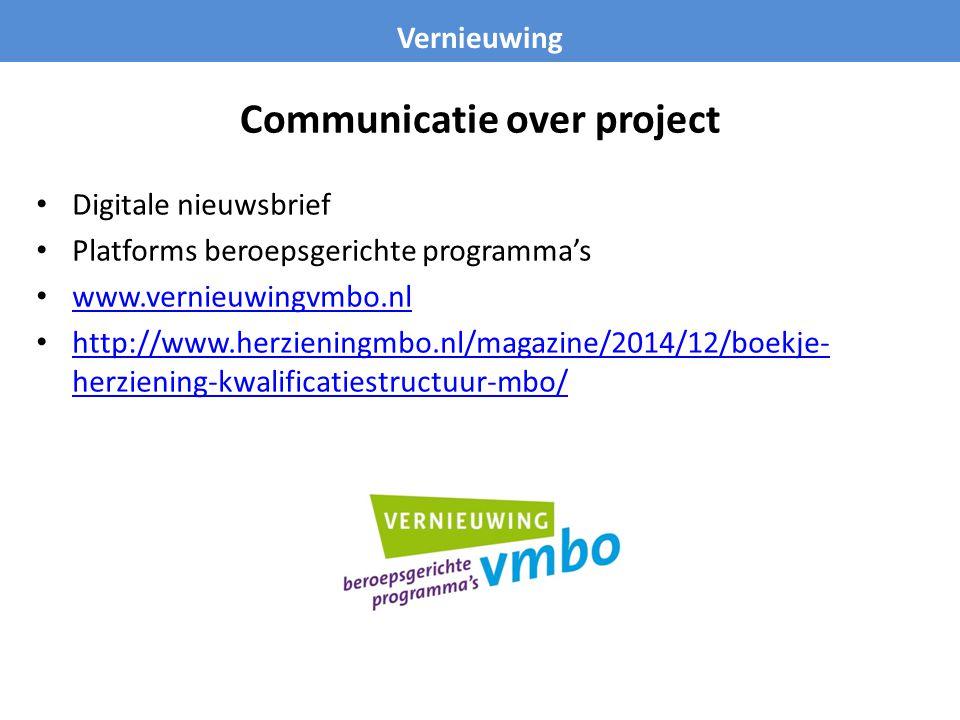 Communicatie over project Digitale nieuwsbrief Platforms beroepsgerichte programma's www.vernieuwingvmbo.nl http://www.herzieningmbo.nl/magazine/2014/