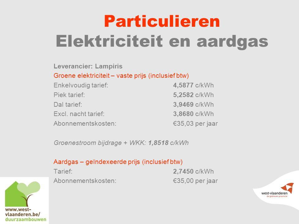 Particulieren Elektriciteit en aardgas Leverancier: Lampiris Groene elektriciteit – vaste prijs (inclusief btw) Enkelvoudig tarief: 4,5877 c/kWh Piek tarief:5,2582 c/kWh Dal tarief:3,9469 c/kWh Excl.