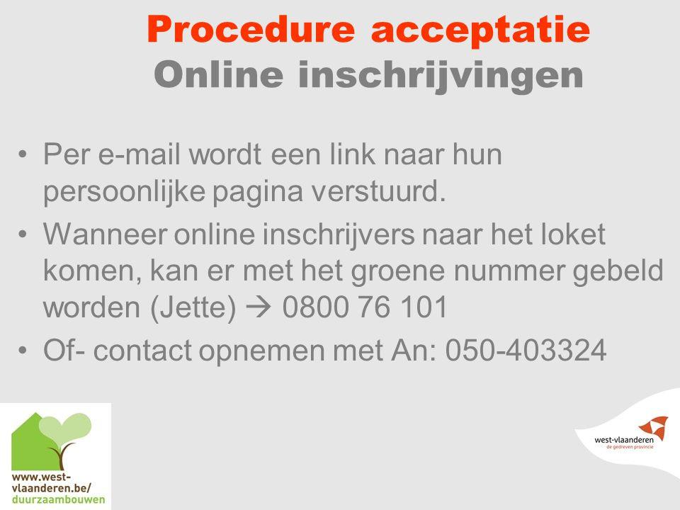 Procedure acceptatie Online inschrijvingen Per e-mail wordt een link naar hun persoonlijke pagina verstuurd.