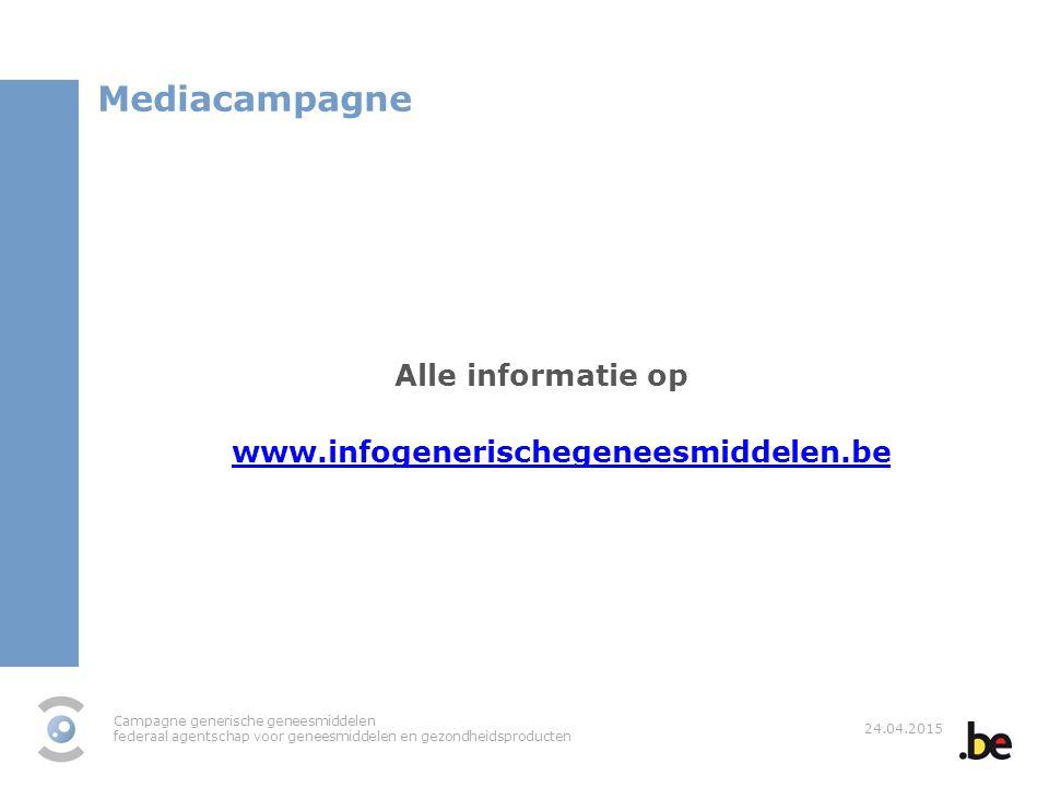 Campagne generische geneesmiddelen federaal agentschap voor geneesmiddelen en gezondheidsproducten 24.04.2015 Mediacampagne Alle informatie op www.inf