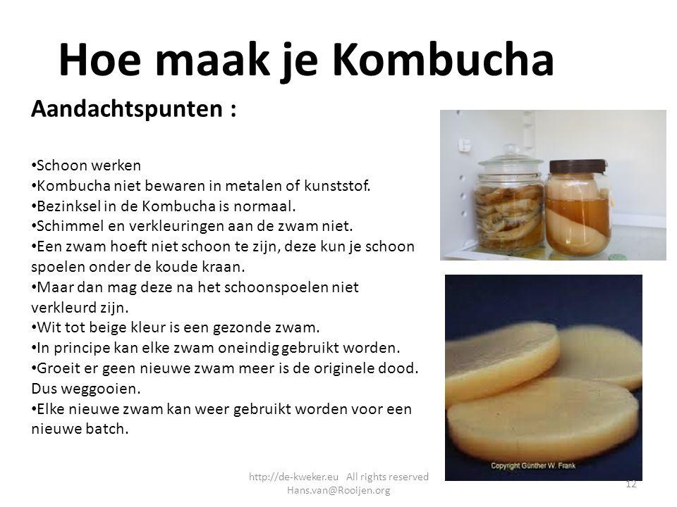 Hoe maak je Kombucha Aandachtspunten : Schoon werken Kombucha niet bewaren in metalen of kunststof. Bezinksel in de Kombucha is normaal. Schimmel en v