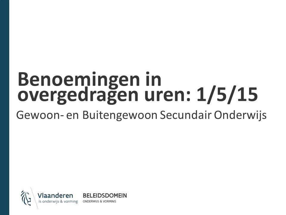 Benoemingen in overgedragen uren: 1/5/15 Gewoon- en Buitengewoon Secundair Onderwijs