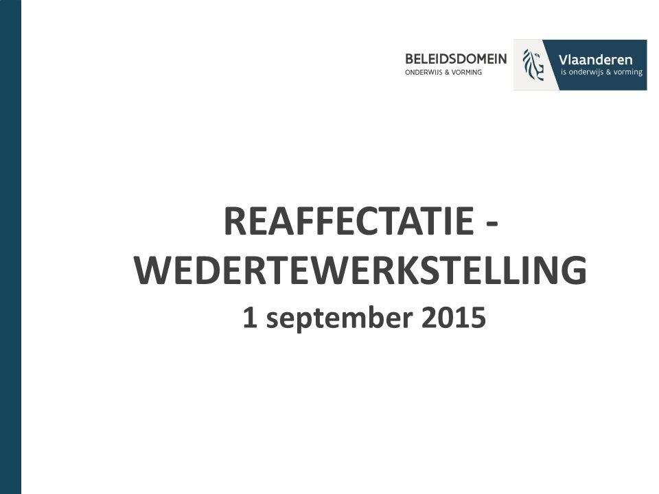 REAFFECTATIE - WEDERTEWERKSTELLING 1 september 2015