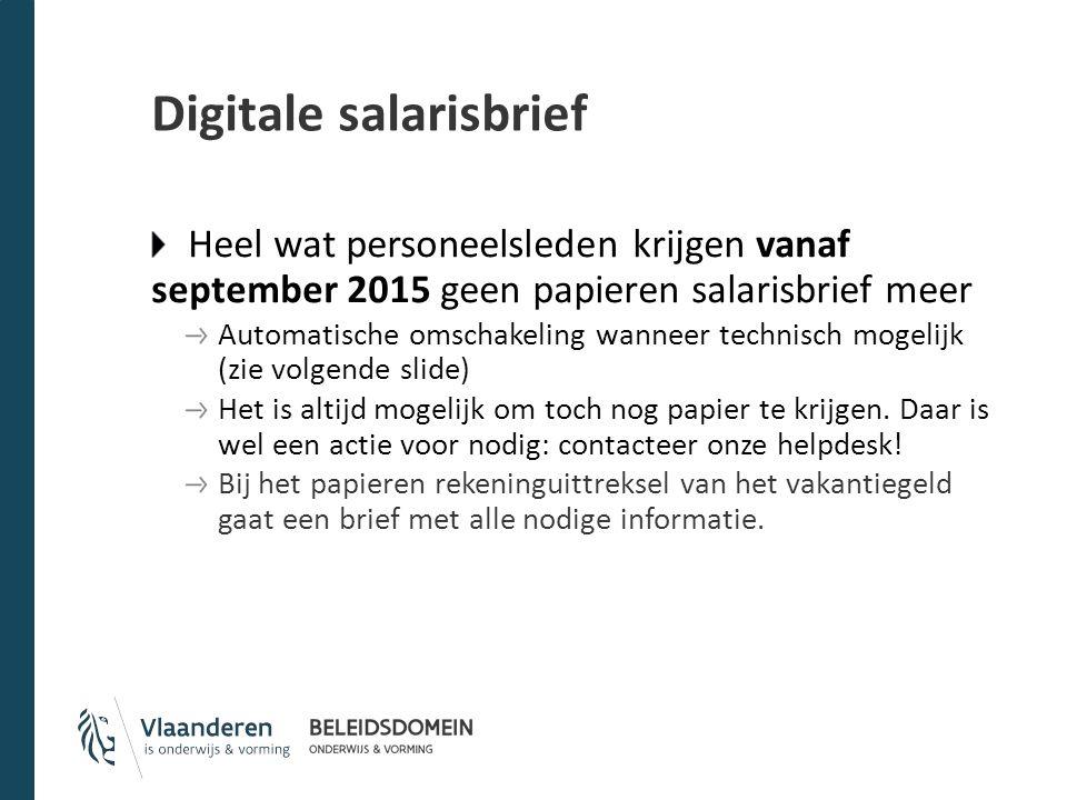 Digitale salarisbrief Heel wat personeelsleden krijgen vanaf september 2015 geen papieren salarisbrief meer Automatische omschakeling wanneer technisc