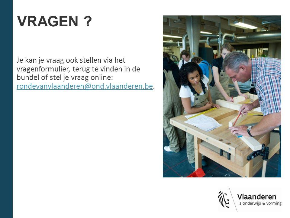 VRAGEN ? Je kan je vraag ook stellen via het vragenformulier, terug te vinden in de bundel of stel je vraag online: rondevanvlaanderen@ond.vlaanderen.