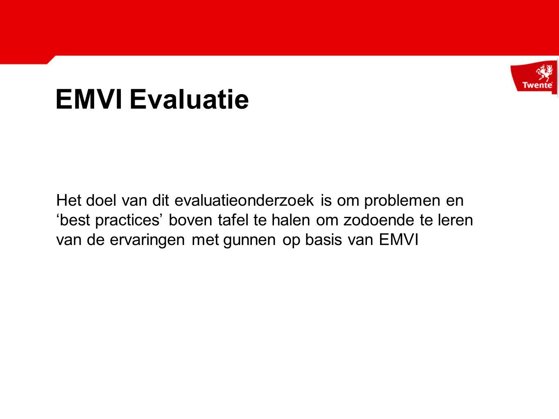 EMVI Evaluatie Het doel van dit evaluatieonderzoek is om problemen en 'best practices' boven tafel te halen om zodoende te leren van de ervaringen met gunnen op basis van EMVI