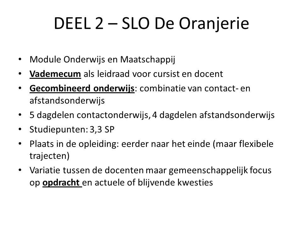 DEEL 2 – SLO De Oranjerie Module Onderwijs en Maatschappij Vademecum als leidraad voor cursist en docent Gecombineerd onderwijs: combinatie van contac