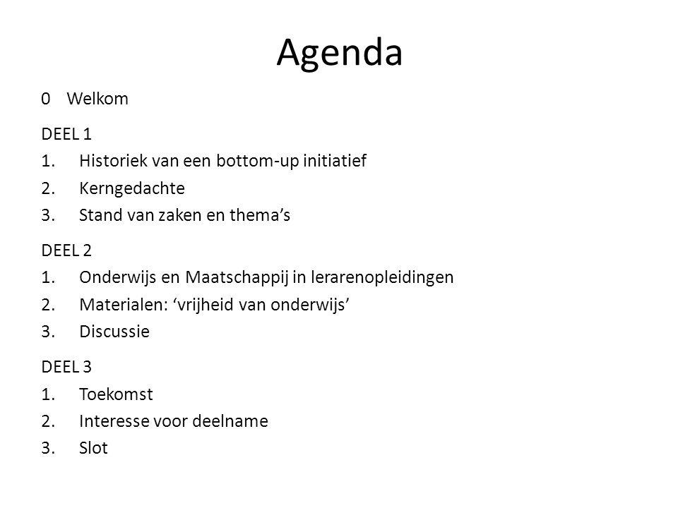 Agenda 0Welkom DEEL 1 1.Historiek van een bottom-up initiatief 2.Kerngedachte 3.Stand van zaken en thema's DEEL 2 1.Onderwijs en Maatschappij in lerar