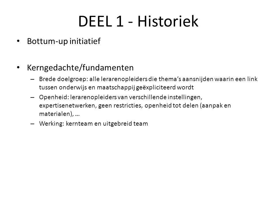 DEEL 1 - Historiek Bottum-up initiatief Kerngedachte/fundamenten – Brede doelgroep: alle lerarenopleiders die thema's aansnijden waarin een link tusse