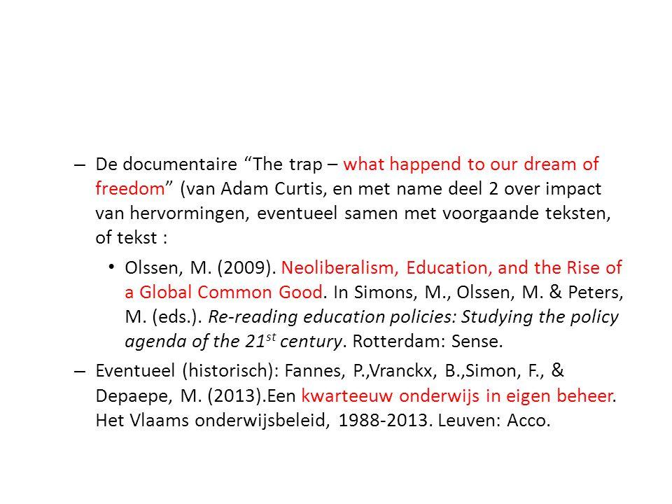 """– De documentaire """"The trap – what happend to our dream of freedom"""" (van Adam Curtis, en met name deel 2 over impact van hervormingen, eventueel samen"""