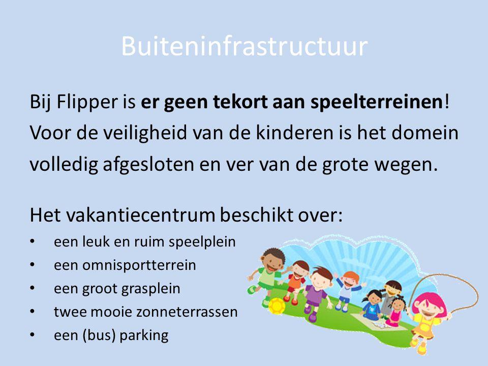 Buiteninfrastructuur Bij Flipper is er geen tekort aan speelterreinen! Voor de veiligheid van de kinderen is het domein volledig afgesloten en ver van