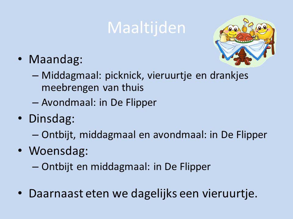 Maaltijden Maandag: – Middagmaal: picknick, vieruurtje en drankjes meebrengen van thuis – Avondmaal: in De Flipper Dinsdag: – Ontbijt, middagmaal en avondmaal: in De Flipper Woensdag: – Ontbijt en middagmaal: in De Flipper Daarnaast eten we dagelijks een vieruurtje.