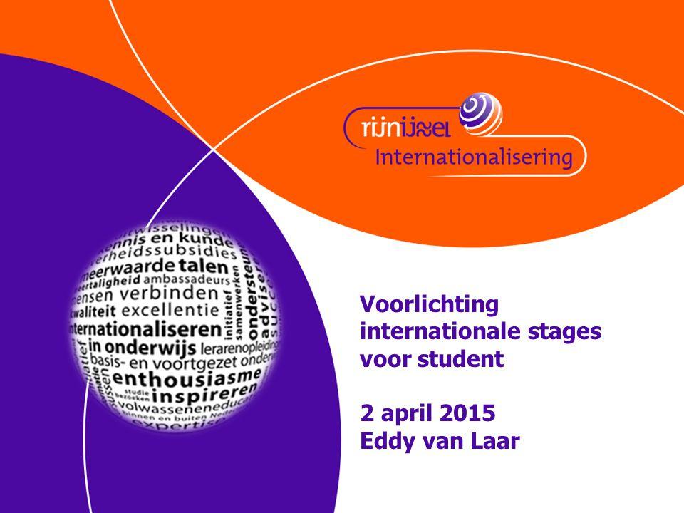 Voorlichting internationale stages voor student 2 april 2015 Eddy van Laar