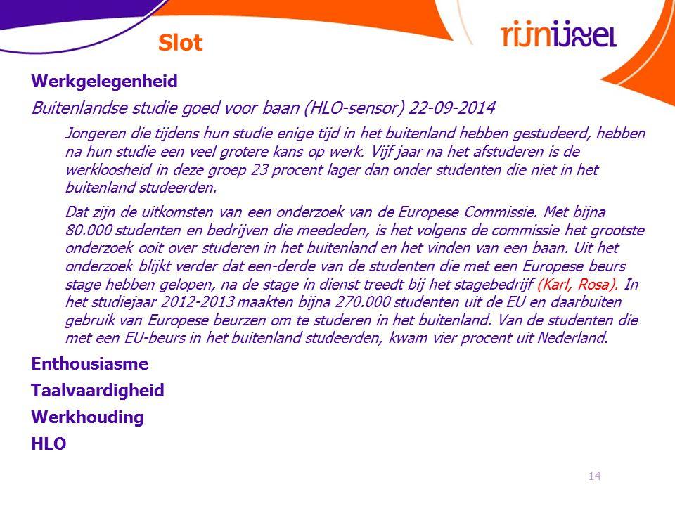 Slot 14 Werkgelegenheid Buitenlandse studie goed voor baan (HLO-sensor) 22-09-2014 Jongeren die tijdens hun studie enige tijd in het buitenland hebben