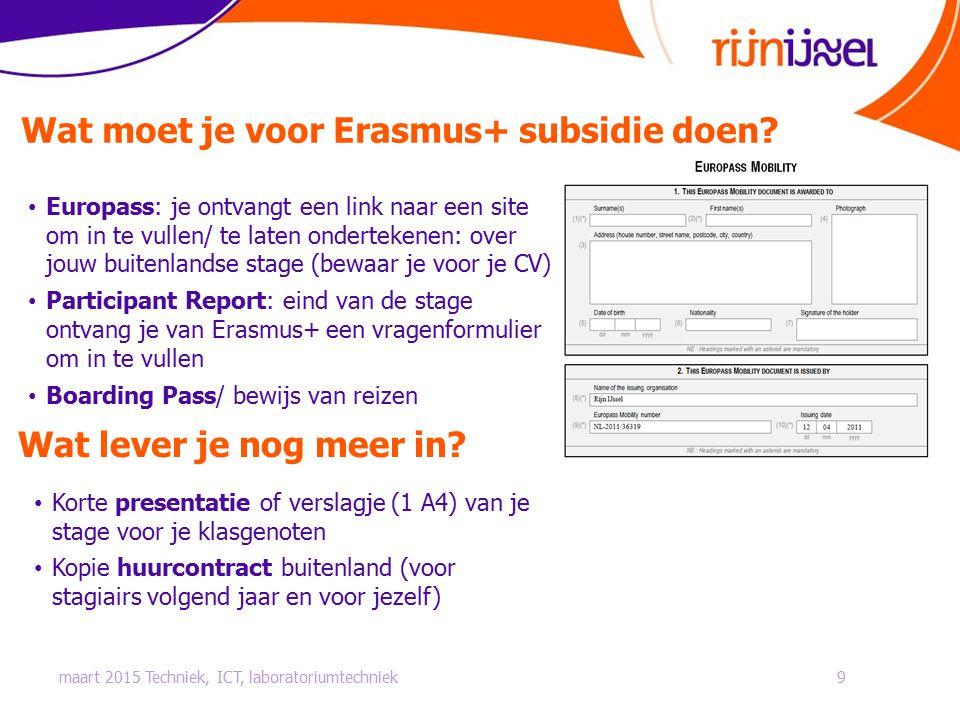 Europass: je ontvangt een link naar een site om in te vullen/ te laten ondertekenen: over jouw buitenlandse stage (bewaar je voor je CV) Participant R