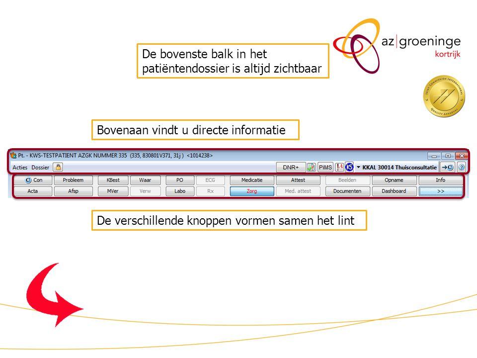 KWS patiëntdossier/uitleg De bovenste balk in het patiëntendossier is altijd zichtbaar Bovenaan vindt u directe informatie De verschillende knoppen vormen samen het lint