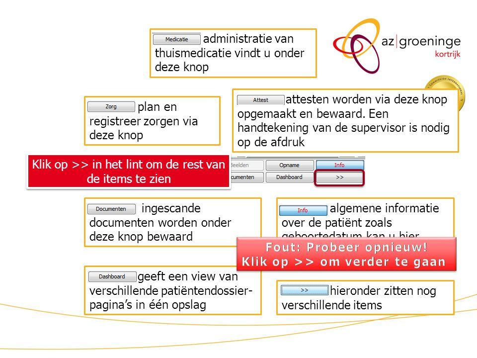 KWS patiëntdossier/ lint (3) administratie van thuismedicatie vindt u onder deze knop plan en registreer zorgen via deze knop attesten worden via deze knop opgemaakt en bewaard.