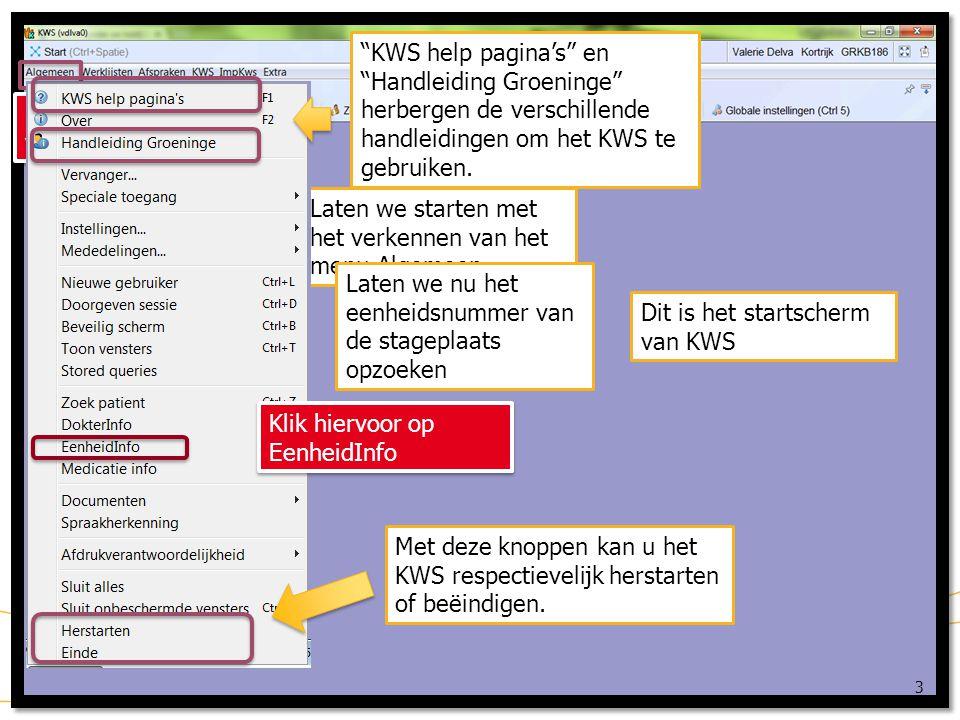 KWS: menu Algemeen 3 Dit is het startscherm van KWS Laten we starten met het verkennen van het menu Algemeen Klik op Algemeen om verder te gaan KWS help pagina's en Handleiding Groeninge herbergen de verschillende handleidingen om het KWS te gebruiken.