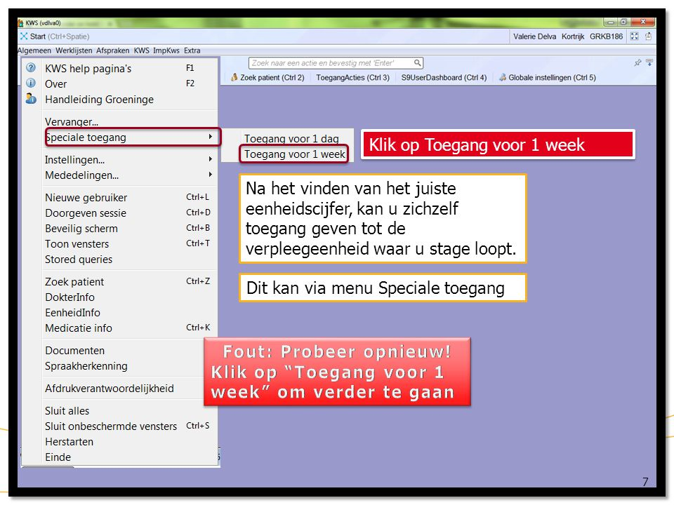 KWS: Algemeen / speciale toegang 8 Zet het juiste eenheidscijfer in het tekstvak naast Eenheid: Klik daarna op OK