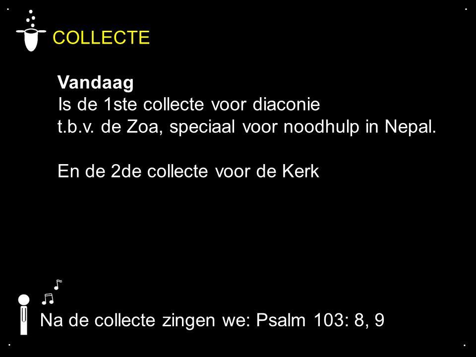 ....COLLECTE Vandaag Is de 1ste collecte voor diaconie t.b.v.